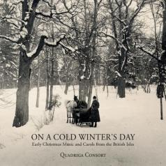 Quadriga Consort: On A Cold Winter'S Day - Early Christmas