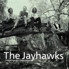 The Jayhawks (Зе Дейхавкс): Tomorrow The Green Grass