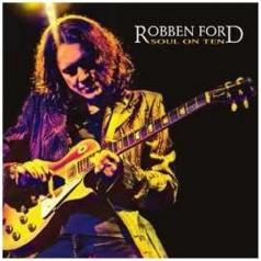 Robben Ford (Роббен Форд): Soul On Ten