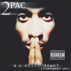 2Pac (Тупак Шакур): R U Still Down? [Remember Me]