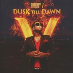 Bobby V (Бобби Ви): Dusk Till Dawn