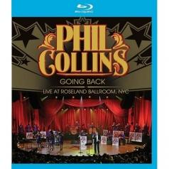 Phil Collins (Фил Коллинз): Going Back: Live At Roseland Ballroom