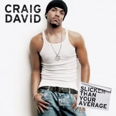 Craig David (Крейг Дэвид): Slicker Than Your Average