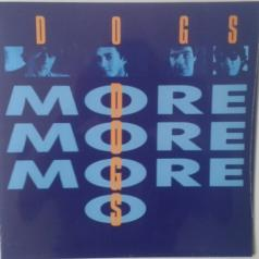 The Dogs: More More More