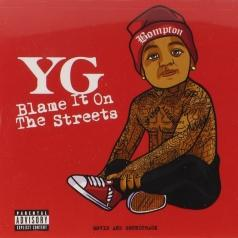 YG: Blame It On The Streets