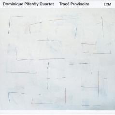 Dominique Pifarely Quartet: Dominique Pifarely Quartet: Trace Provisoire
