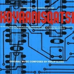 Philip Glass (Филип Гласс): Koyaanisqatsi