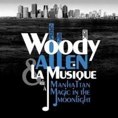 Woody Allen (Вуди Аллен): Woody Allen & La Musique: De Manhattan А Midnight In Paris