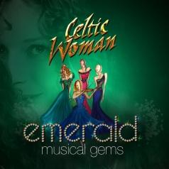 Celtic Woman (Селтик Вумен): Emerald: Musical Gems