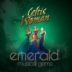 Celtic Woman (Селтик Вумен): Emerald: Musical Gems
