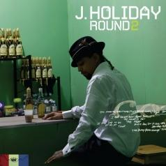 J. Holiday (Джей Холидей): Round Two