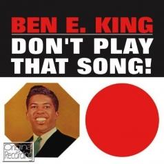 Ben E. King (Бен Кинг): Don't Play That Song!