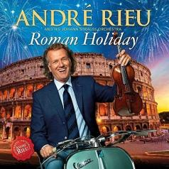 Andre Rieu ( Андре Рьё): Roman Holiday