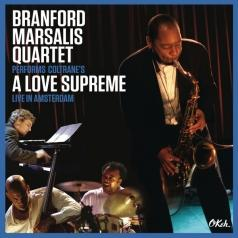 Branford Marsalis (Брэнфорд Марсалис): Branford Marsalis Quartet Performs Coltrane's A Love Supreme In Amsterdam Live