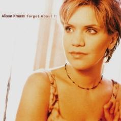 Alison Krauss (Элисон Краусс): Forget About It