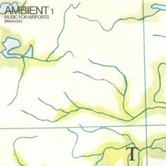 Brian Eno (Брайан Ино): Ambient 1/Music For Airports