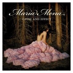 Maria Mena (Мария Виктория Мена): Cause And Effect