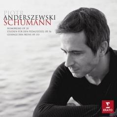 Piotr Anderszewski (Пётр Андершевский): Humoreske Op. 20, Studien Fur Den Pedalflugel Op. 56, Gesange Der Fruhe Op. 133