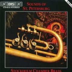 Stockholm Chamber Brass: Sounds Of St. Petersburg For Brass Ensemble