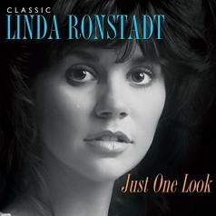 Linda Ronstadt (Линда Ронстадт): Just One Look: Classic Linda Ronstadt