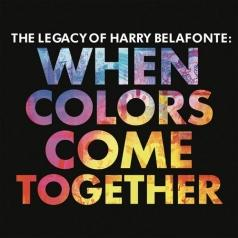 Harry Belafonte (Гарри Белафонте): When Colors Come Together: The Legacy of Harry Belafonte