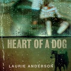 Laurie Anderson (Лори Андерсон): Heart of a Dog