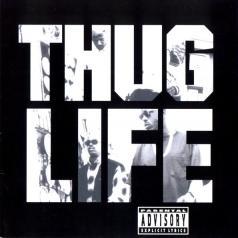 2Pac (Тупак Шакур): Thug Life