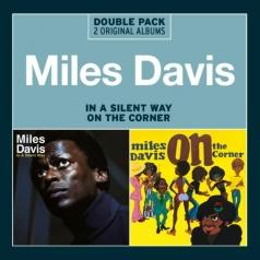 Miles Davis (Майлз Дэвис): In A Silent Way / On The Corner