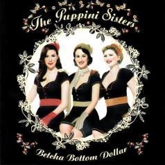 The Puppini Sisters (Зе Пкппини Систерс): Betcha Bottom Dollar