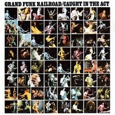 Grand Funk Railroad (Гранд Фанк Рейлроуд): Caught In The Act