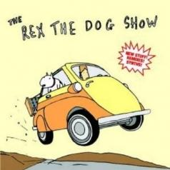 Rex The Dog: The Rex The Dog Show