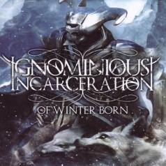 Ignominious Incarceration: Of Winter Born