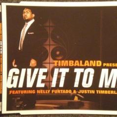Timbaland (Тимбалэнд): Give It To Me