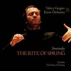 Валерий Гергиев: Stravinsky: The Rite of Spring / Scriabin: The Poe