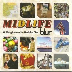 Blur (Блюр): Midlife: A Beginner'S Guide To Blur