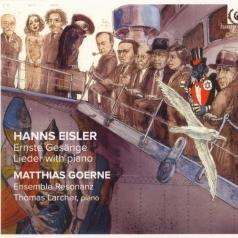 Eisler Hanns: Ernste Gesange/Matthias Goerne; Ensemble Resonanz
