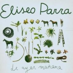Eliseo Parra (Эльсио Парра): De Ayer Manana