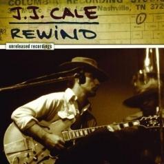 J.J. Cale (Джей Джей Кейл): Rewind
