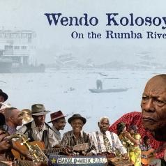 Wendo Kolosoy (Вендо Колосой): On The Rumba River