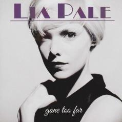 Lia Pale (Лиа Пале): Gone Too Far