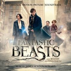 James Newton Howard (Джеймс Ньютон Ховард): Fantastic Beasts and Where to Find Them (Original Motion Picture Soundtrack)