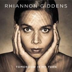 Rhiannon Giddens (Рианнон Гидденс): Tomorrow Is My Turn