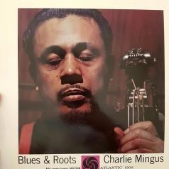 Charles Mingus (Чарльз Мингус): Blues & Roots