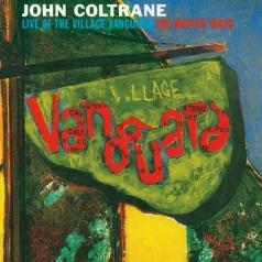John Coltrane (Джон Колтрейн): Live At The Village Vanguard