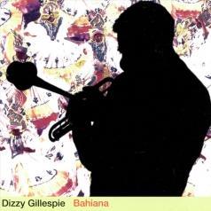 Dizzy Gillespie (Диззи Гиллеспи): Bahiana