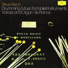 Steve Reich (Стивен Райх): Drumming: Music For Mallet Instruments, Voices And Organ Six Pianos