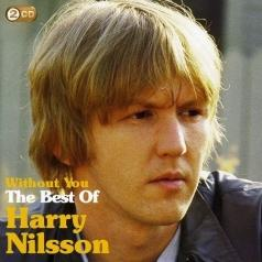 Harry Nilsson (Гарри Нилсон): Without You: The Best Of Harry Nilsson