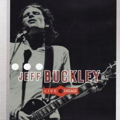 Jeff Buckley (Джефф Бакли): Live In Chicago