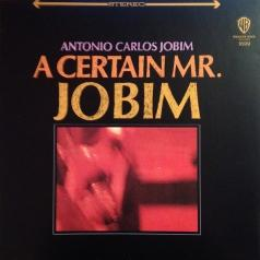 Antonio Carlos Jobim (Антонио Карлос Жобим): A Certain Mr. Jobim