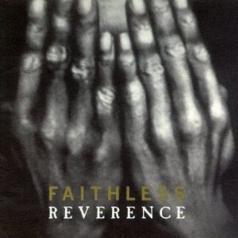 Faithless (Фейслес): Reverence